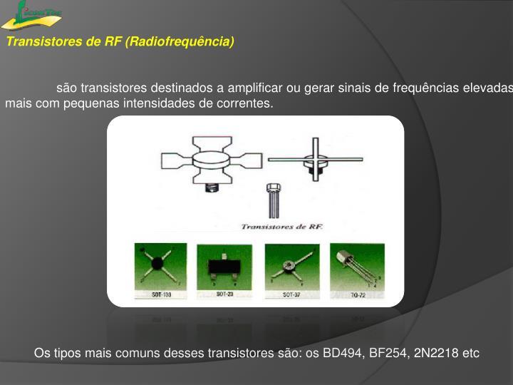 Transistores de RF (Radiofrequência)