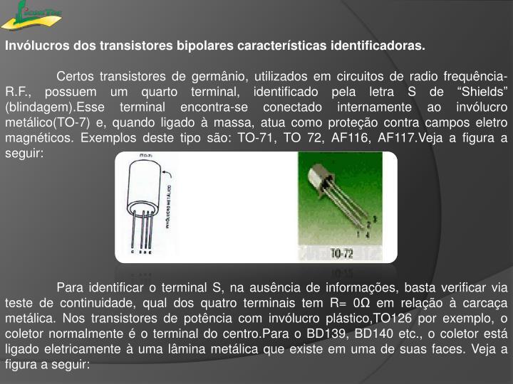 Invólucros dos transistores bipolares características identificadoras.