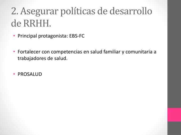 2. Asegurar políticas de desarrollo de RRHH.