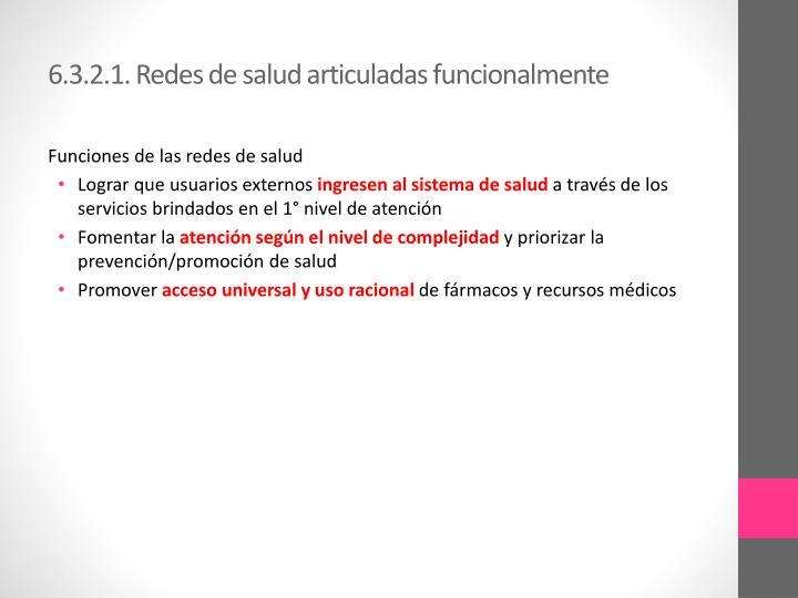 6.3.2.1. Redes de salud articuladas funcionalmente