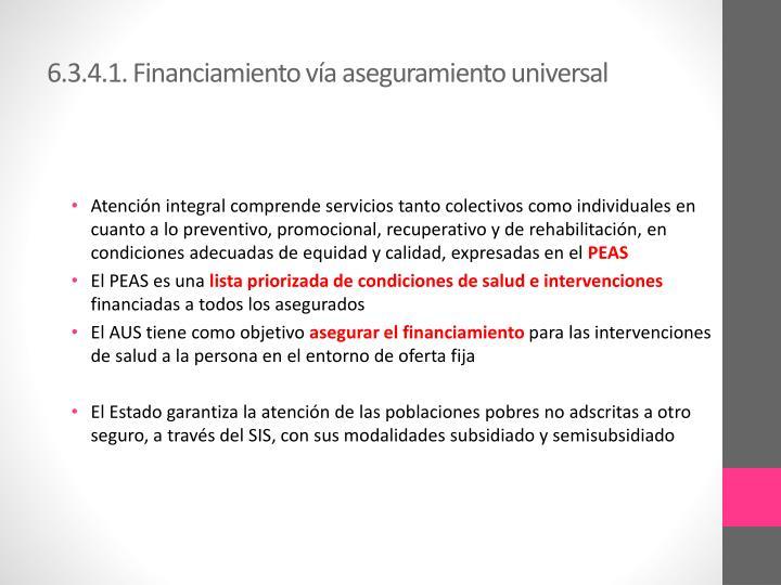 6.3.4.1. Financiamiento vía aseguramiento universal