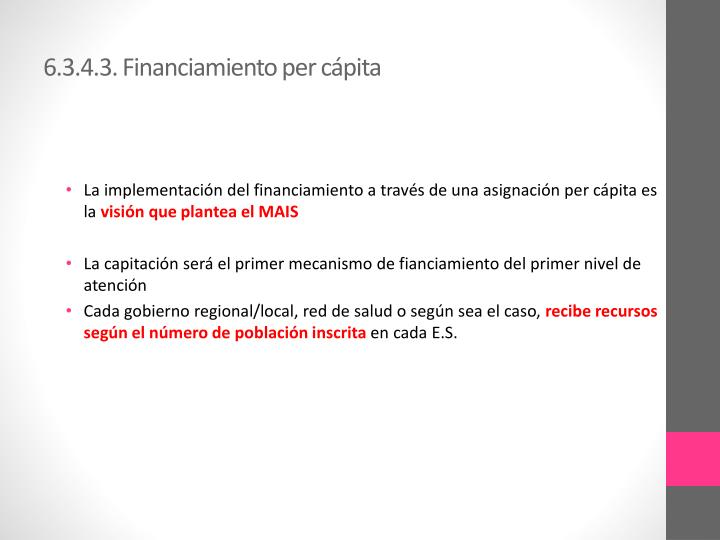 6.3.4.3. Financiamiento per cápita