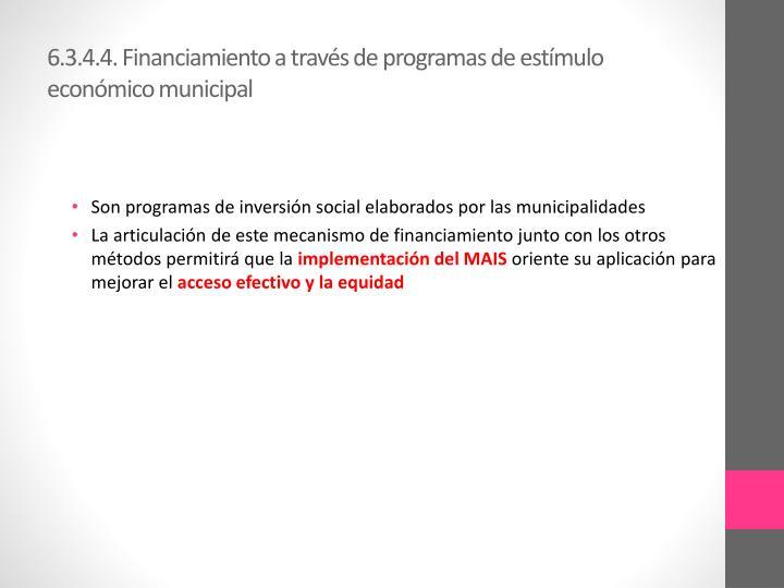 6.3.4.4. Financiamiento a través de programas de estímulo económico municipal