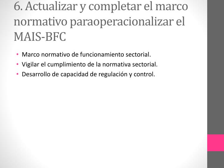 6. Actualizar y completar el marco normativo