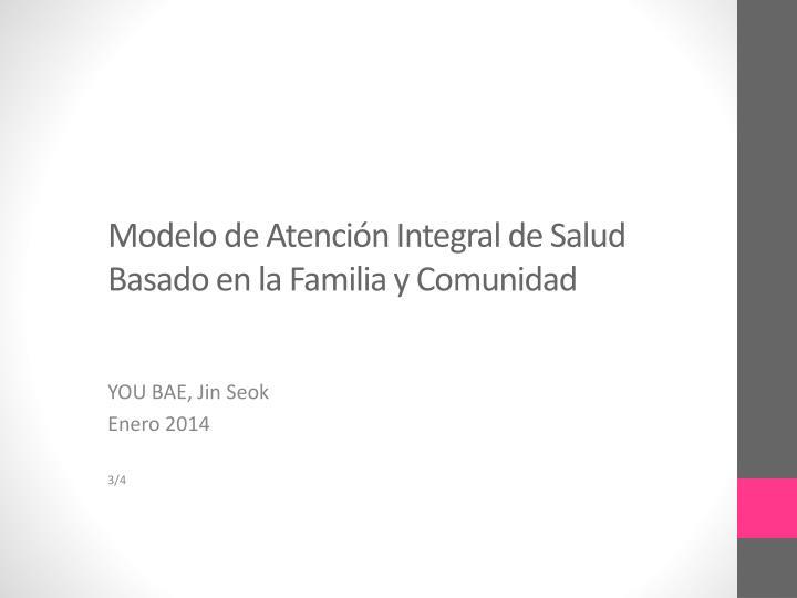 Modelo de Atención Integral de Salud Basado en la Familia y Comunidad