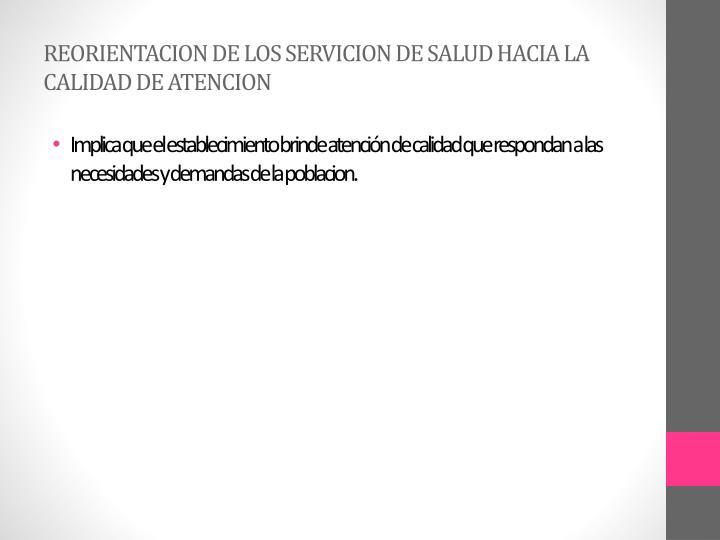 REORIENTACION DE LOS SERVICION DE SALUD HACIA LA CALIDAD DE ATENCION