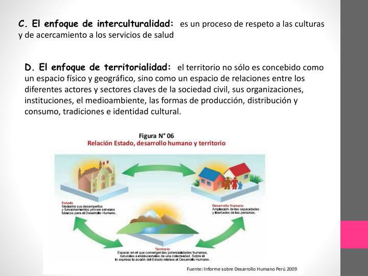 C. El enfoque de interculturalidad: