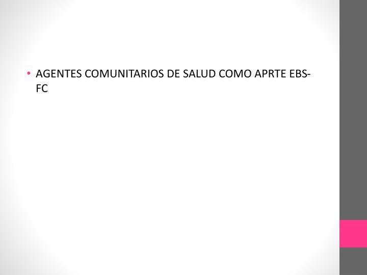 AGENTES COMUNITARIOS DE SALUD COMO APRTE EBS-FC