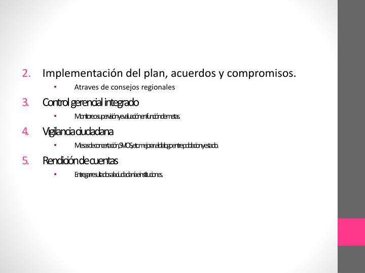 Implementación del plan, acuerdos y compromisos.