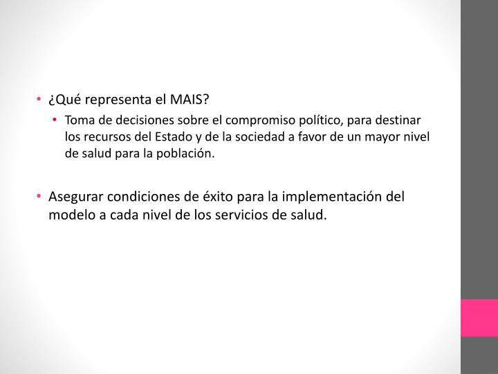 ¿Qué representa el MAIS?