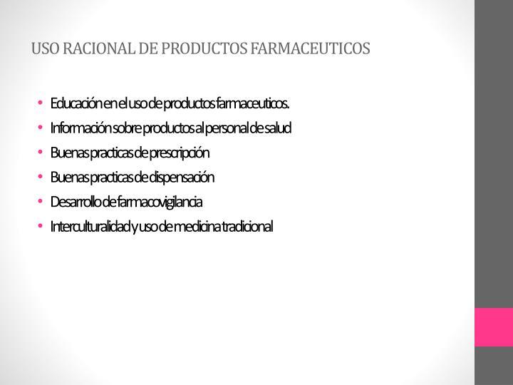 USO RACIONAL DE PRODUCTOS FARMACEUTICOS