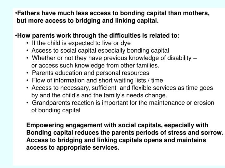Fathers have much less access to bonding capital than mothers,