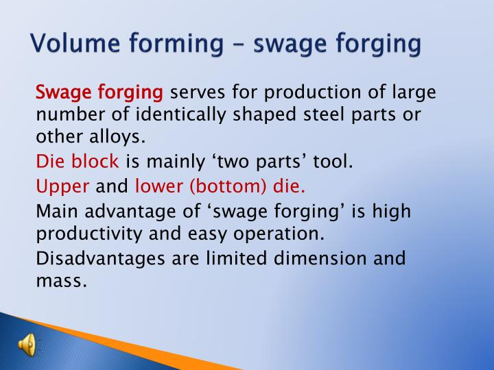 Volume forming swage forging1