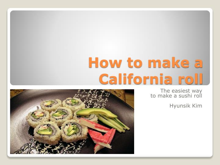 How to make a c alifornia roll
