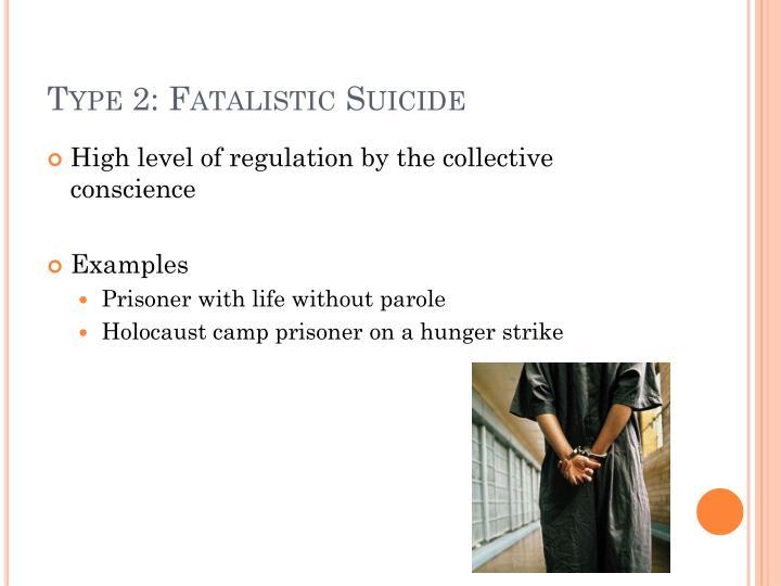 Type 2: Fatalistic Suicide