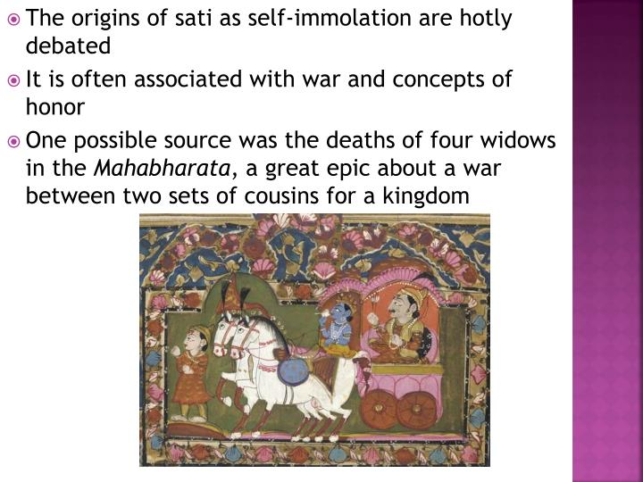 The origins of sati as self-immolation are hotly debated