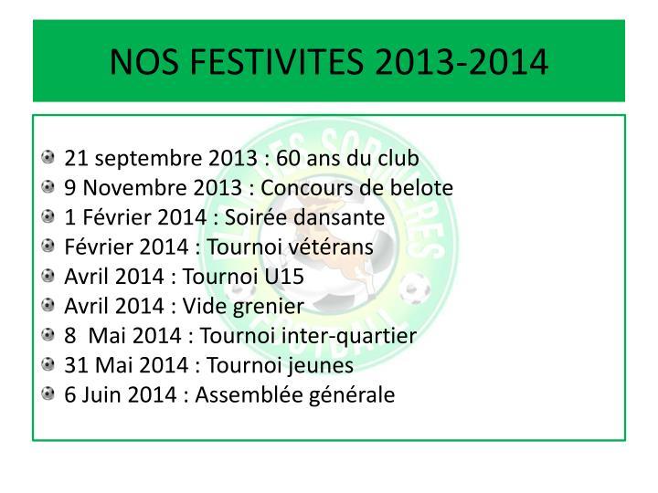 NOS FESTIVITES 2013-2014