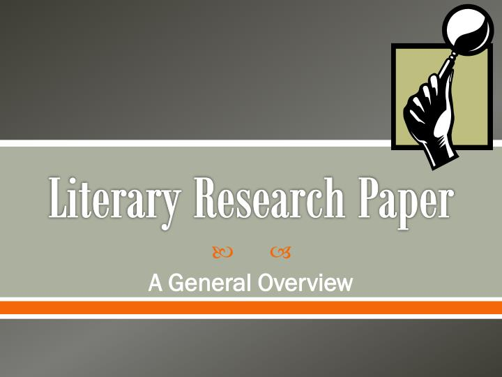 literary research paper ideas If you're writing a research paper in british literature, feel free to use some of the original topics for your paper provided here below.