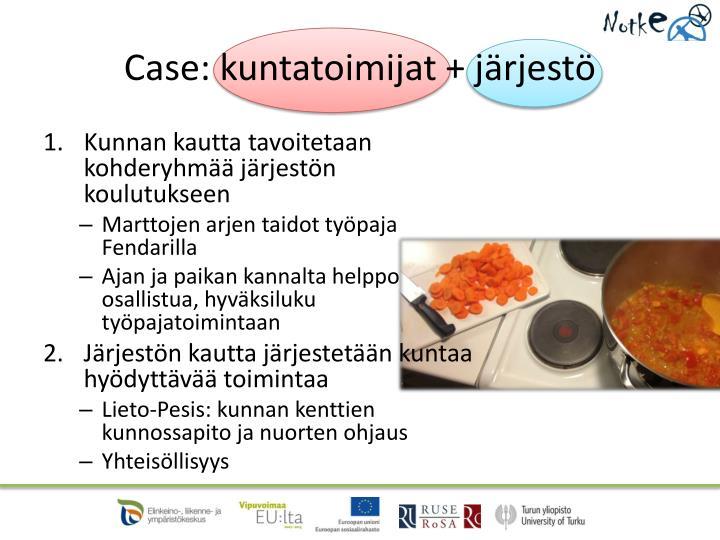 Case: kuntatoimijat + järjestö