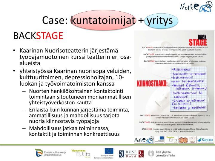 Case: kuntatoimijat + yritys