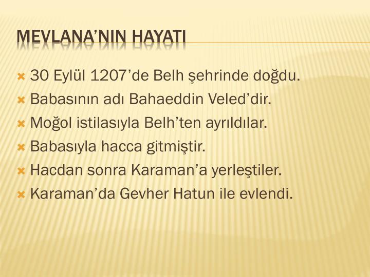 30 Eylül 1207'de Belh şehrinde doğdu.