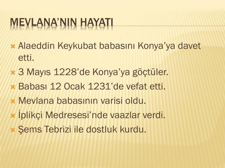 Alaeddin Keykubat babasını Konya'ya davet etti.