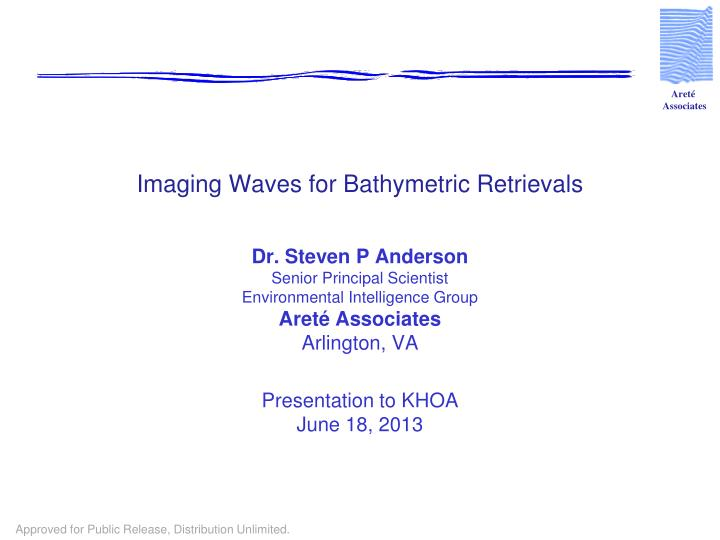 Imaging Waves for Bathymetric Retrievals