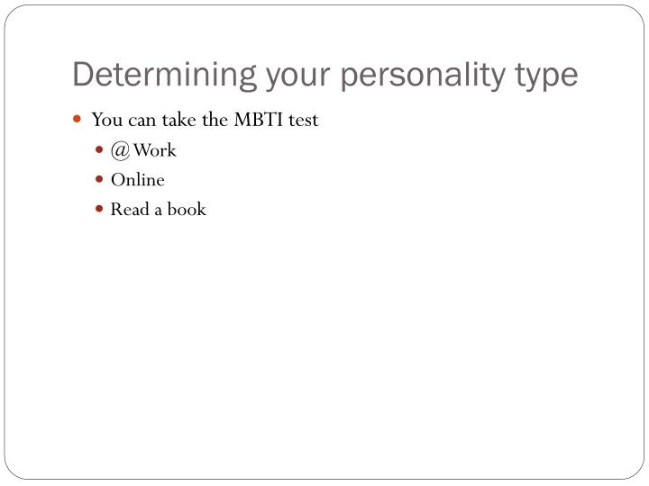 Determining your personality type