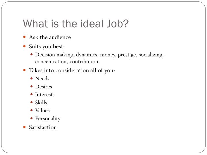 What is the ideal job