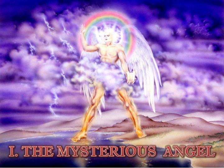 I. THE MYSTERIOUS  ANGEL