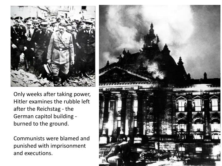 Only weeks after taking power, Hitler examines the rubble left after the Reichstag - the German capitol building - burned to the ground.