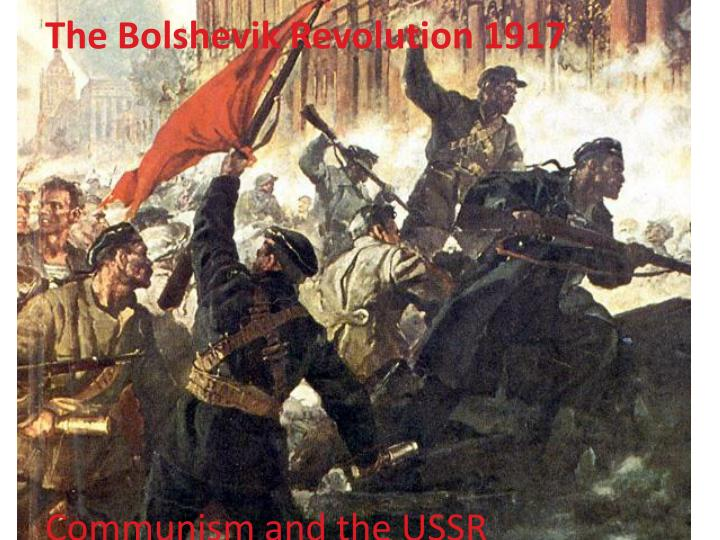 The Bolshevik Revolution 1917
