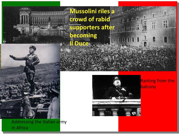 Mussolini riles a crowd of rabid supporters after becoming
