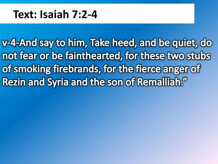 Text: Isaiah 7:2-4
