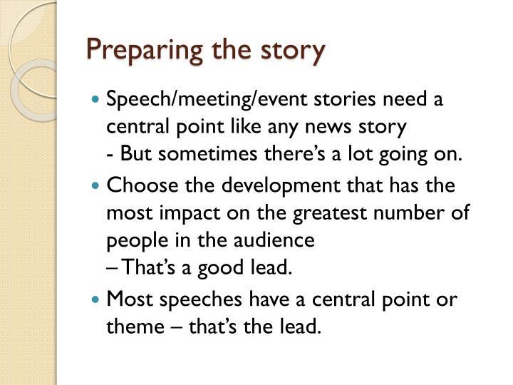 Preparing the story
