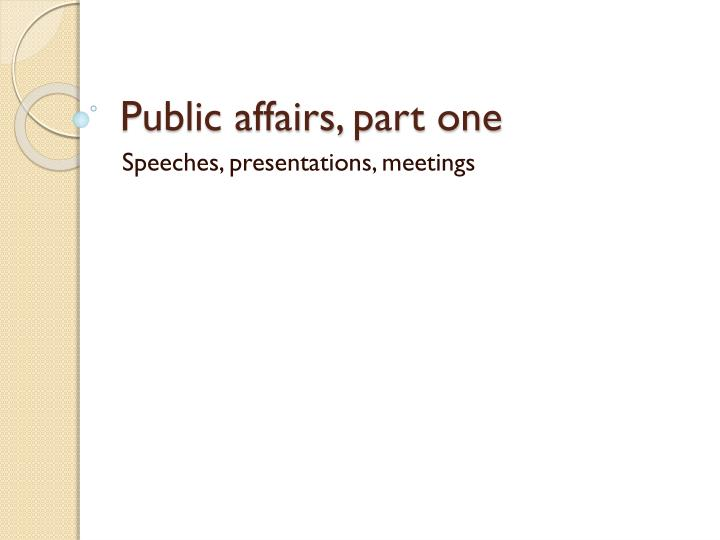 Public affairs part one