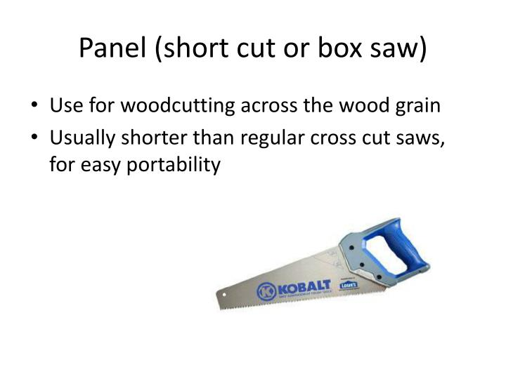 Panel (short cut or box saw)