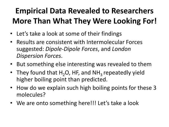 Empirical Data Revealed to Researchers More Than What They Were Looking For!
