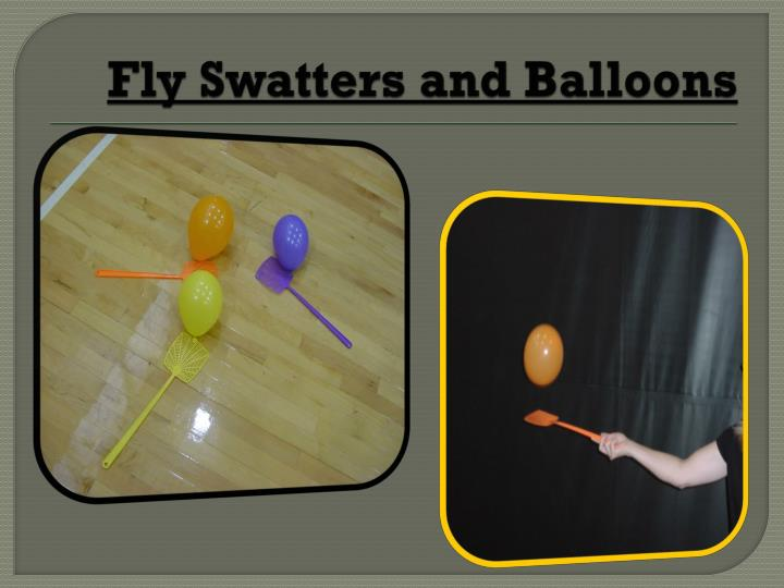 Fly Swatters and Balloons