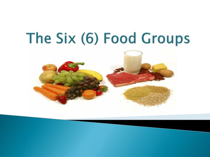 PPT - The Six (6) Food Groups PowerPoint Presentation - ID:2081140