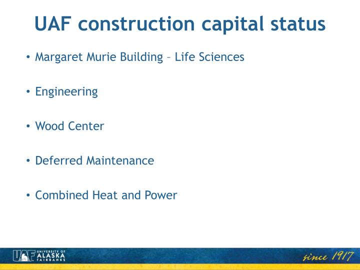 UAF construction capital status