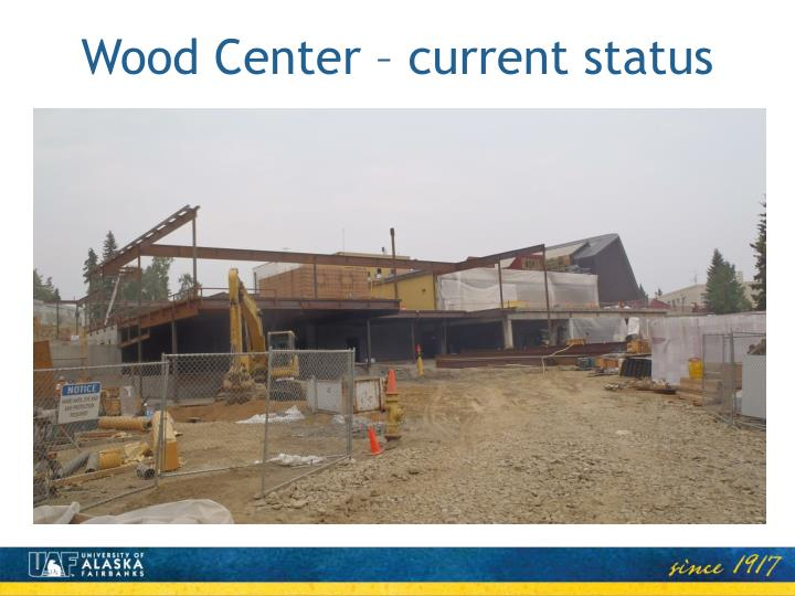 Wood Center – current status