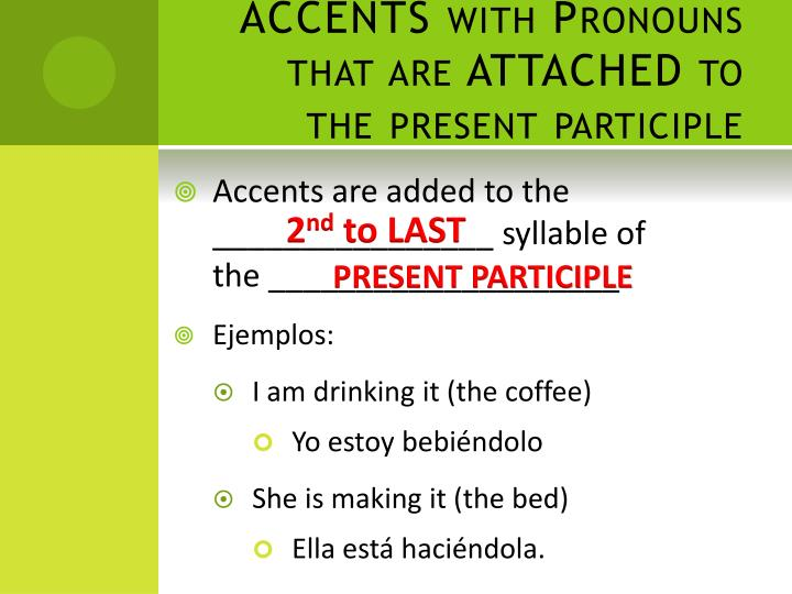 ACCENTS with Pronouns that are ATTACHED to the present participle