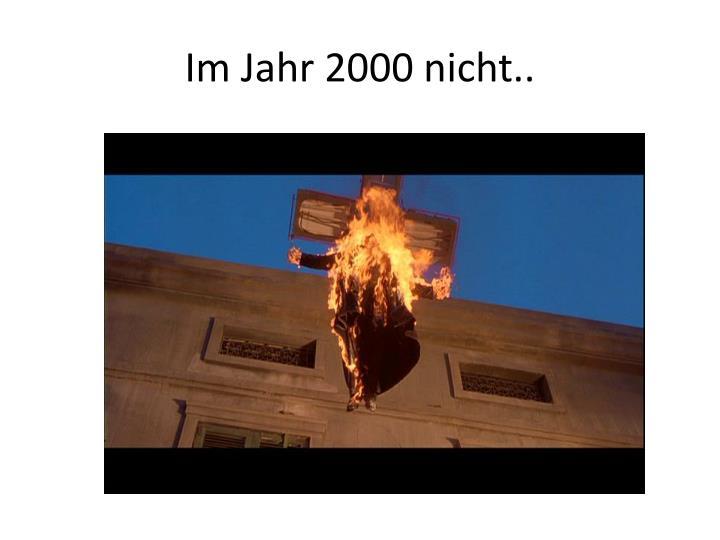 Im Jahr 2000 nicht..