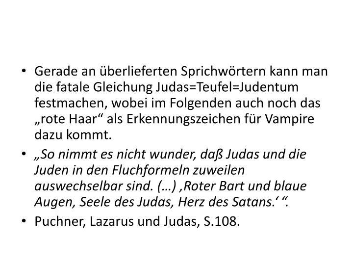 """Gerade an überlieferten Sprichwörtern kann man die fatale Gleichung Judas=Teufel=Judentum festmachen, wobei im Folgenden auch noch das """"rote Haar"""" als Erkennungszeichen für Vampire dazu kommt."""