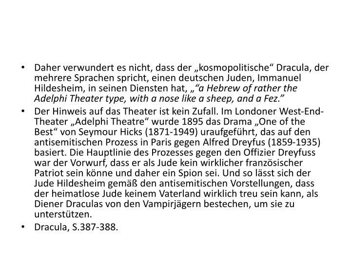 """Daher verwundert es nicht, dass der """"kosmopolitische"""" Dracula, der mehrere Sprachen spricht, einen deutschen Juden, Immanuel Hildesheim, in seinen Diensten hat, """""""