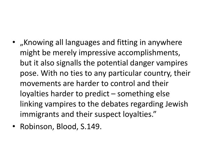 """Knowing all languages and fitting in anywhere might be merely impressive accomplishments, but it also"