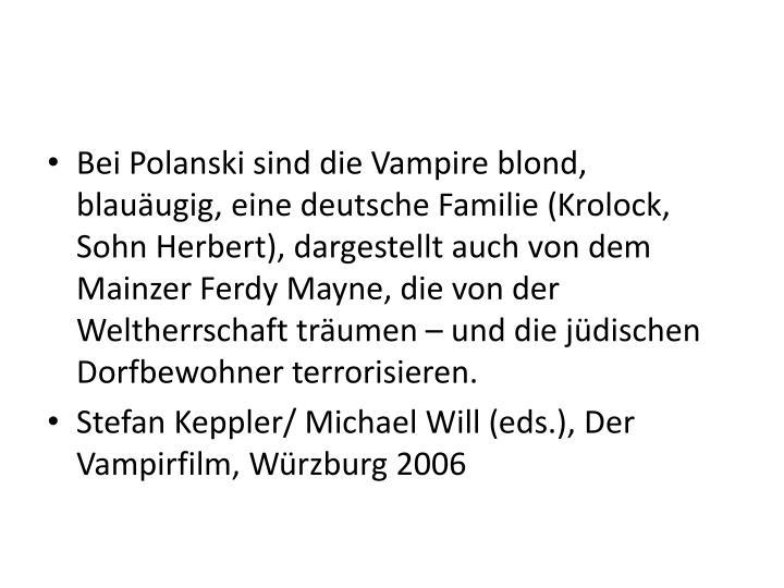 Bei Polanski sind die Vampire blond, blauäugig, eine deutsche Familie (