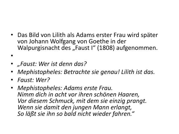 """Das Bild von Lilith als Adams erster Frau wird später von Johann Wolfgang von Goethe in der Walpurgisnacht des """"Faust I"""" (1808) aufgenommen."""