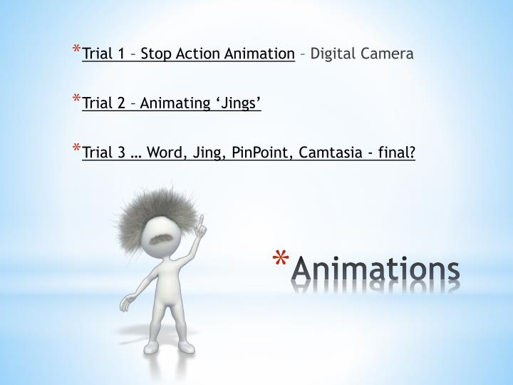 Trial 1 – Stop Action Animation